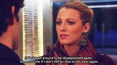I love Serena, I love gossip girl. why does everything beautiful have to end, while sucky sh*t last and last for what feels like forever. Quotes Gif, Film Quotes, Mood Quotes, Best Quotes, Sassy Quotes, Favorite Quotes, Favorite Things, Gossip Girls, Gossip Girl Quotes