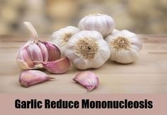 Garlic Reduce Mononucleosis