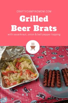 Grilled Beer Brats with Sauerkraut & Pepper Onion Toppings Recipe #grilledbeerbrats Camping Stove, Camping Meals, Camping Cooking, Outdoor Cooking, Main Dishes, Food Dishes, Beer Brats, Sauerkraut, Sausage