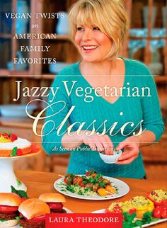 @Vedged Out Giveaway! Laura Theodore's @Jazzy Vegetarian Classics Cookbook @BenBella Books http://wp.me/p2rrEn-1ct