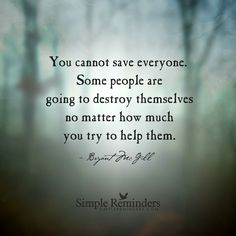 You cannot save everyone...