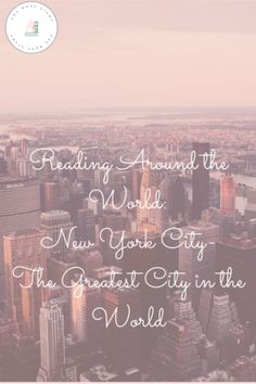 Reading Around the World: New York City- The Greatest City in the World