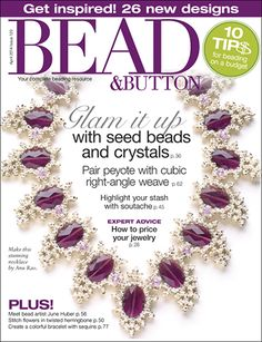 I love this magazine, and this issue! I have been getting it since 2002, and am looking forward to the 20th anniversary DVD. Thanks, Bead & Button magazine!