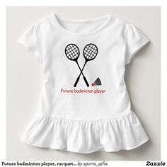 Future badminton player, racquet & shuttlecock custom Toddler Ruffle Tee. Choose from lots of colors and styles.
