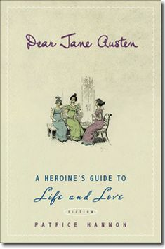 How to be a heroine, as detailed in Dear Jane Austen by Patrice Hannon (review here: https://www.janeausten.co.uk/dear-jane-austen-a-heroines-guide-to-life-and-love/)   Perhaps of interest?