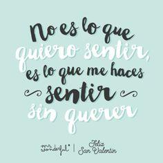 Porque el amor cuando es de verdad se siente, sin querer y sin poder evitarlo. #mrwonderfulshop #muymolon #descargable #FrasesdeAmor