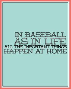 3 Free Baseball Printables: In baseball, as in life, all the important things happen at home.