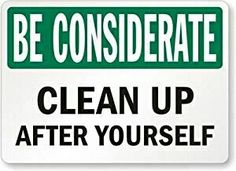 Clean Up Your Mess Bathroom Signs - Image of Bathroom and Closet