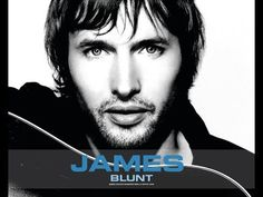 Best Of - James Blunt - YouTube OMW ... I realy love his music and his soul shining through!