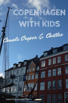 Copenhagen with Kids-Canals, Crepes, & Castles from Kids Are A Trip
