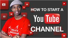 How to Start a  Successful YouTube Channel 2016