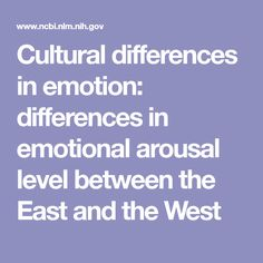 Cultural differences in emotion: differences in emotional arousal level between the East and the West