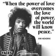 Jimi Hendrix Quotes Cool When The Power Of Love Overcomes The Love Of Power The World Will