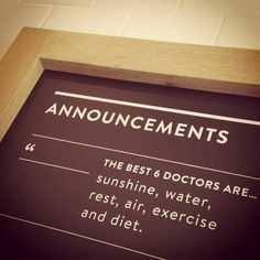 The best 6 doctors are: sunshine, water, rest, air, exercise, and diet.