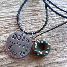 $11 Donut Doughnut Do Not Ever Give Up  Hand Stamped by Moxieana