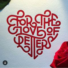 For the love of letters - by @wellscollins | visual communication. graphic design. typography. decorative type. type as image.