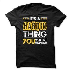 ITS A HARDIN THING YOU WOULDNT UNDERSTAND - #hoodie fashion #sweatshirt cutting. ORDER NOW => https://www.sunfrog.com/Names/ITS-A-HARDIN-THING-YOU-WOULDNT-UNDERSTAND-24123854-Guys.html?68278