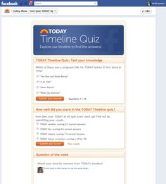 "This is an app on the Today Show Page  - ""Timeline Quiz""   https://www.facebook.com/today/app_185331694841963"
