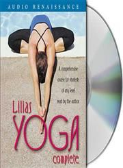 Lilias Yoga Complete A Full Course for Beginning and Advanced Students