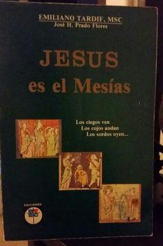 JESÚS es el Mesías EMILIANO TARDIF, MSC