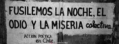 FUSILEMOS LA NOCHE, EL ODIO Y LA MISERIA colectiva #AcciónPoética #Chile