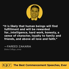 Fareed Zakaria, 2009. From NPR's The Best Commencement Speeches, Ever.