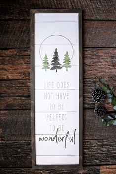 Life Does Not Have to be Perfect to be Wonderful Wood Sign – The Tipsy Anvil Co. Rustic Signs, Wooden Signs, Country Wood Signs, Christmas Signs, Christmas Crafts, Christmas Wood, Wood Projects, Craft Projects, Patio Signs