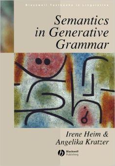 Amazon.com: Semantics in Generative Grammar (Blackwell Textbooks in Linguistics) (9780631197133): Irene Heim, Angelika Kratzer: Books