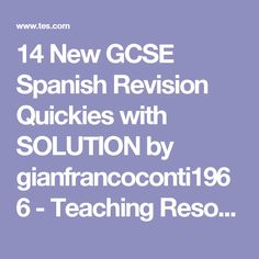 14 New GCSE Spanish Revision Quickies with SOLUTION by gianfrancoconti1966 - Teaching Resources - TES