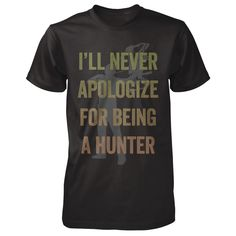 """Shockey Enterprises - Limited Edition Tee """"Show your hunting pride with this limited-edition super soft tee. And never apologize for being a hunter!"""" - Eva Available for 2 weeks only!! *Made in the USA* *Women's and Men's shirts available!* *Ships Worldwide*"""