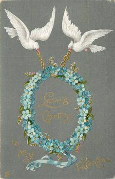 LOVE'S GREETING TO MY VALENTINE  two white doves fly with garland of blue forget-me-nots