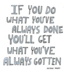 Melissa Joy • If You Do What You've Always Done, You'll Get What...