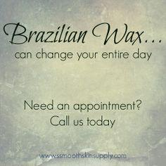 Brazilian Wax can change your entire day! #esthetician #smoothskinsupply #se-brazilwax #waxonwaxoff