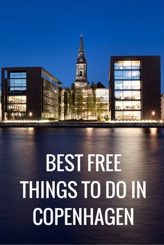 The best things to do in Copenhagen are absolutely free.
