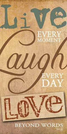 1000 Images About Live Laugh Love On Pinterest Live