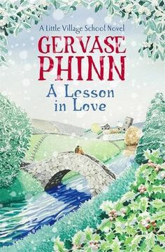 A Lesson in Love: A Little Village School Novel by Gervase Phinn