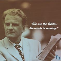 We are the Bibles the world is reading; we are the creeds the world is needing; we are the sermons the world is heeding. -- Billy Graham #BillyGrahamQuote #Wisdom #Christianity . . . #BixbyOklahoma #BixbyOK #TulsaOK #FBCBixby #Bible #votd #Peace #Hope #Grace #Love #Forgiveness #Church #Worship #Family #VerseOfTheDay #SouthTulsa #SouthTulsaOK #Prayer #BibleStudy #JesusChrist #Christian #Tulsa_Oklahoma #Faith