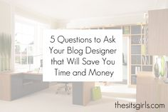 5 Questions To Ask Your Blog Designer That Will Save You Time and Money