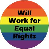 Will work for equal rights. #LGBT #MarriageEquality #EqualRights