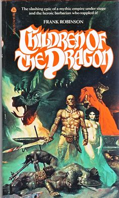 Frank Robinson / Children of the Dragon Avon Books (N. Fantasy Book Covers, Best Book Covers, Book Cover Art, Fantasy Books, Fantasy Artwork, Pulp Fiction Art, Science Fiction Books, Pulp Art, Cool Books