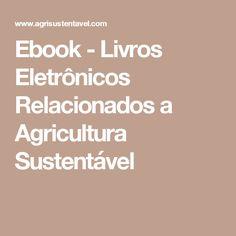 Ebook - Livros Eletrônicos Relacionados a Agricultura Sustentável