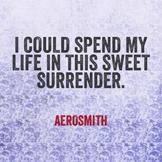 Everytime I think about aerosmith that's the song that gets into my mind !I don't wanna miss a thing♥ Sound Of Music, Music Love, Music Is Life, Good Music, My Music, Cool Lyrics, Music Lyrics, Aerosmith Lyrics, Song Lyric Quotes