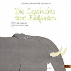 Die Geschichte vom Elefanten ...: Vierfarbiges Bilderbuch: Amazon.de: Agnès Lestrade, Guillaume Plantevin, Tobias Scheffel: Bücher