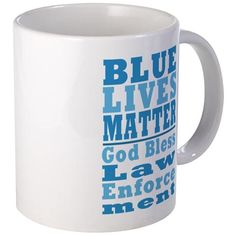 Blue Lives Matter #Mugs #BlueLivesMatter #GodBlessLawEnforcement #BackTheBlue #SupportLawEnforcement shirts mugs aprons pjs pillows thermos products - for all this design click here - http://www.cafepress.com/dd/105929218