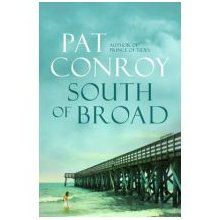 Pat Conroy's books are definitely worth reading!  You are in for a real treat if you haven't discovered him yet.