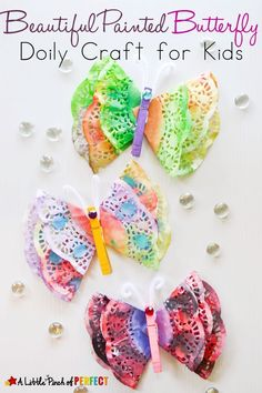 Beautiful Painted Butterfly Doily Craft for Kids | A Little Pinch of Perfect ~Glitter would RoCk these!~SMiles~Vickie~