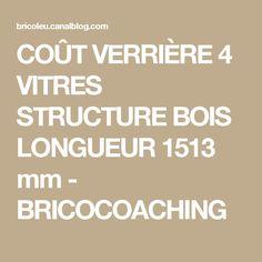 COÛT VERRIÈRE 4 VITRES STRUCTURE BOIS LONGUEUR 1513 mm - BRICOCOACHING