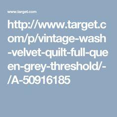 http://www.target.com/p/vintage-wash-velvet-quilt-full-queen-grey-threshold/-/A-50916185