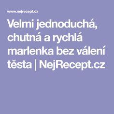 Velmi jednoduchá, chutná a rychlá marlenka bez válení těsta | NejRecept.cz