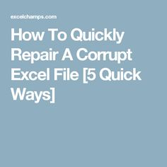 How To Quickly Repair A Corrupt Excel File [5 Quick Ways]